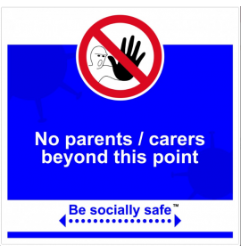 No Parents / Carers beyond this point, Blue - RPVC - (400 x 400mm)