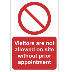 Visitors are not allowed on site without prior appointment - RPVC (200 x 300mm)